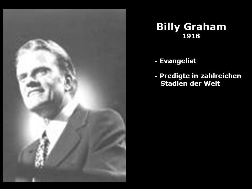Billy Graham 1918 - Evangelist - Predigte in zahlreichen Stadien der Welt