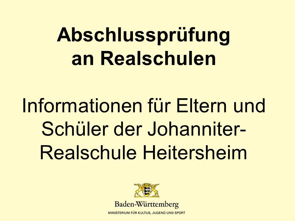 Abschlussprüfung an Realschulen Informationen für Eltern und Schüler der Johanniter- Realschule Heitersheim