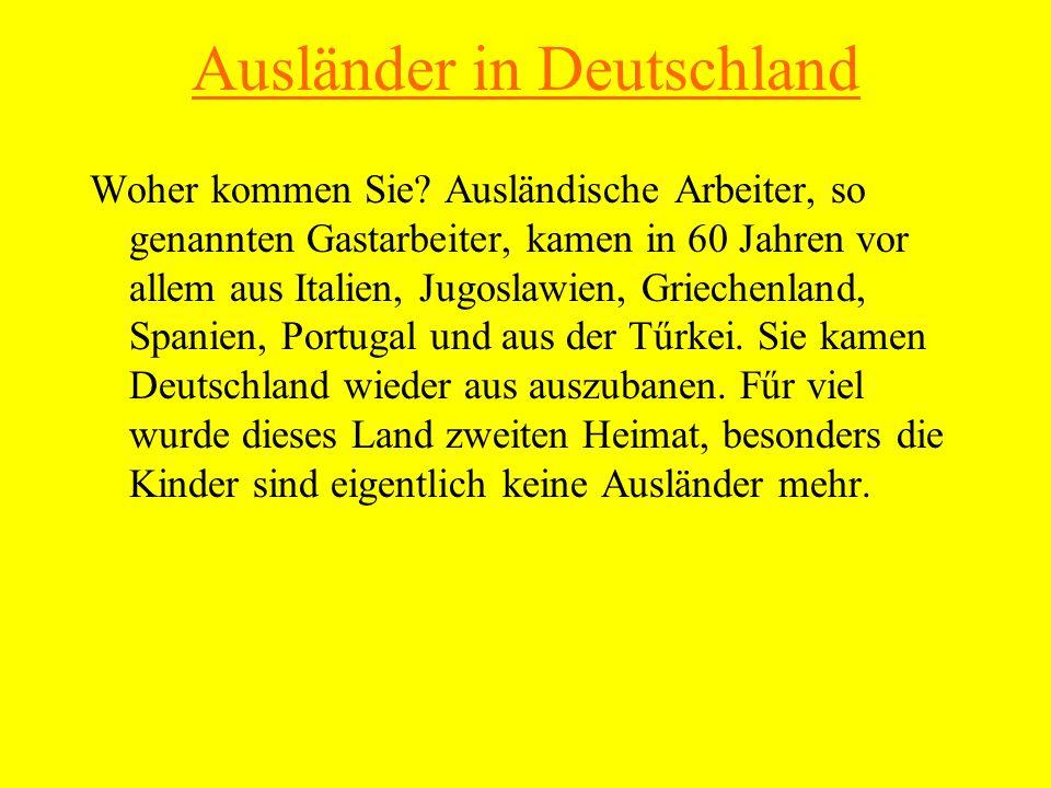 Ausländer in Deutschland Woher kommen Sie.