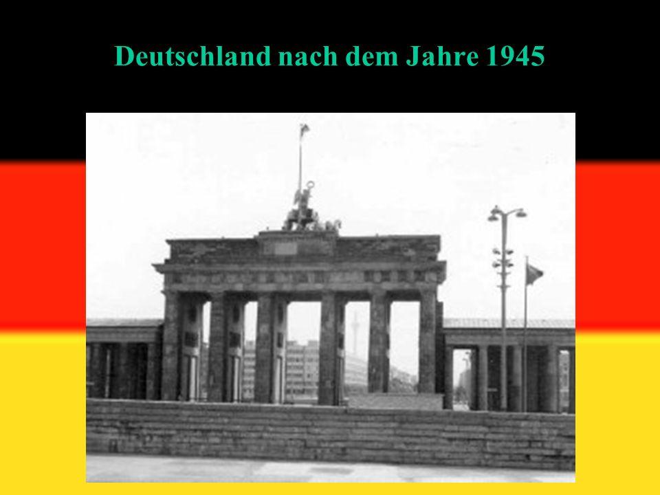 Deutschland nach dem Jahre 1945