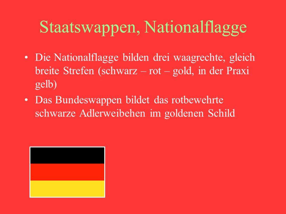 Staatswappen, Nationalflagge Die Nationalflagge bilden drei waagrechte, gleich breite Strefen (schwarz – rot – gold, in der Praxi gelb) Das Bundeswappen bildet das rotbewehrte schwarze Adlerweibehen im goldenen Schild