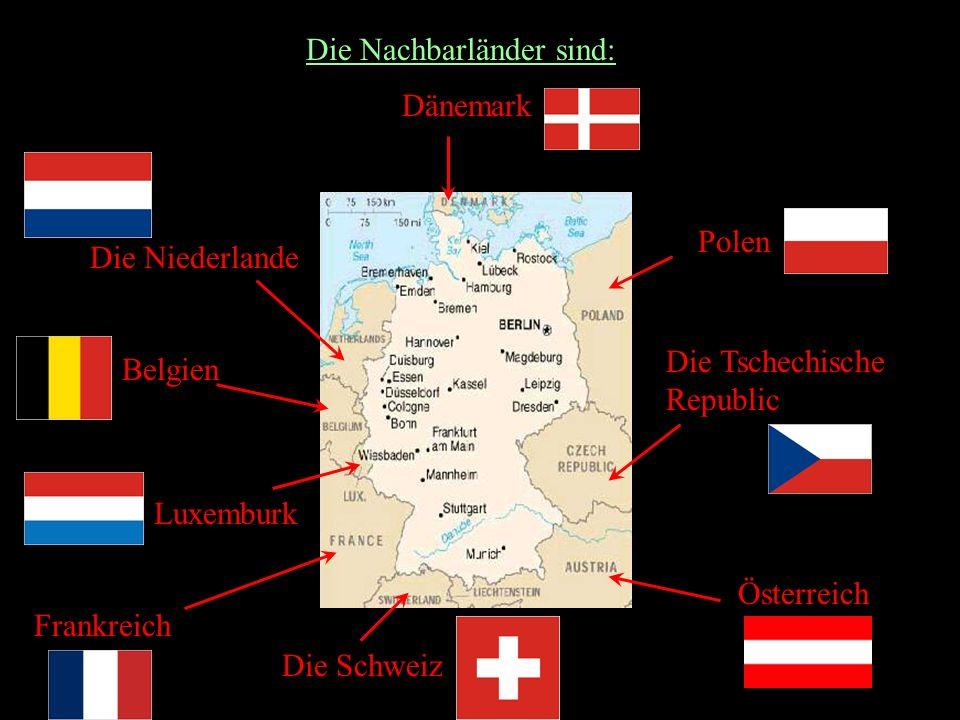 Die Nachbarländer sind: Dänemark Die Niederlande Belgien Luxemburk Frankreich Die Schweiz Österreich Die Tschechische Republic Polen