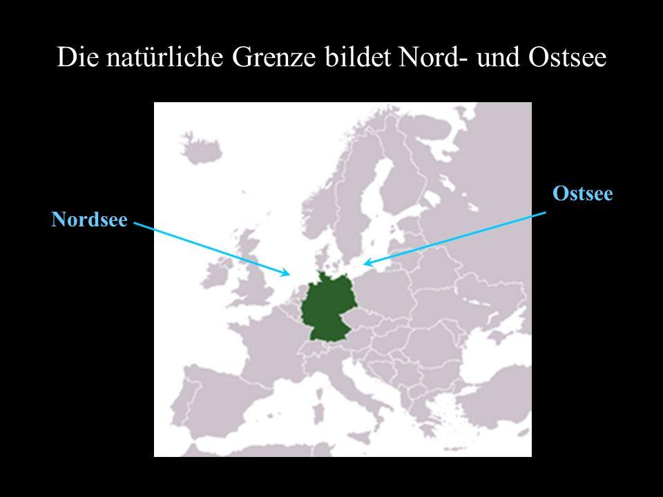Die natürliche Grenze bildet Nord- und Ostsee Nordsee Ostsee