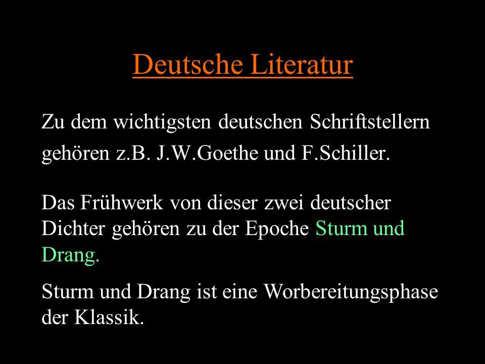 Deutsche Literatur Zu dem wichtigsten deutschen Schriftstellern gehören z.B.