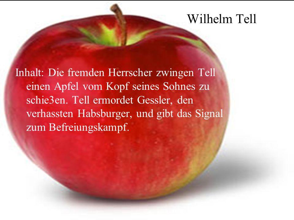 Inhalt: Die fremden Herrscher zwingen Tell einen Apfel vom Kopf seines Sohnes zu schie3en.