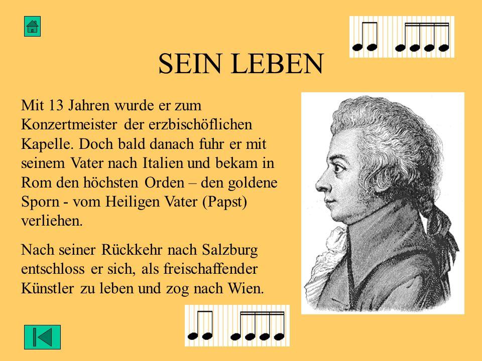 SEIN LEBEN Mit 13 Jahren wurde er zum Konzertmeister der erzbischöflichen Kapelle. Doch bald danach fuhr er mit seinem Vater nach Italien und bekam in