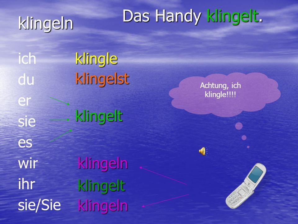Verben im Präsens Teil III: Verben auf -eln Achtung in der I. Person Singular!!!
