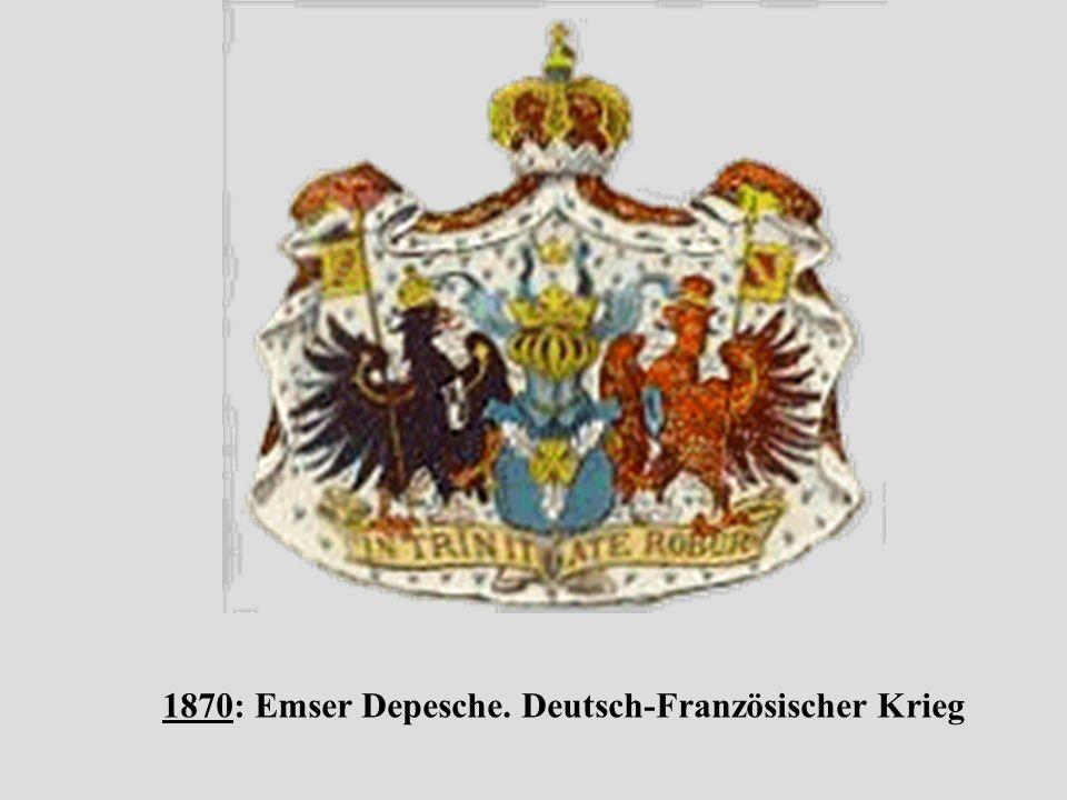 1870: Emser Depesche. Deutsch-Französischer Krieg