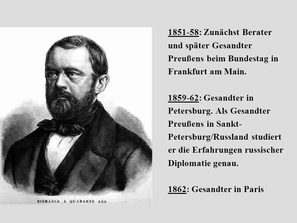1851-58: Zunächst Berater und später Gesandter Preußens beim Bundestag in Frankfurt am Main.