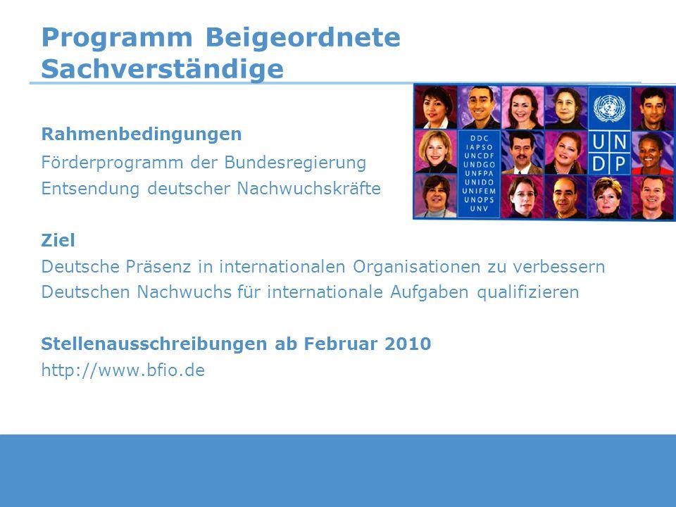 Programm Beigeordnete Sachverständige Rahmenbedingungen Förderprogramm der Bundesregierung Entsendung deutscher Nachwuchskräfte Ziel Deutsche Präsenz