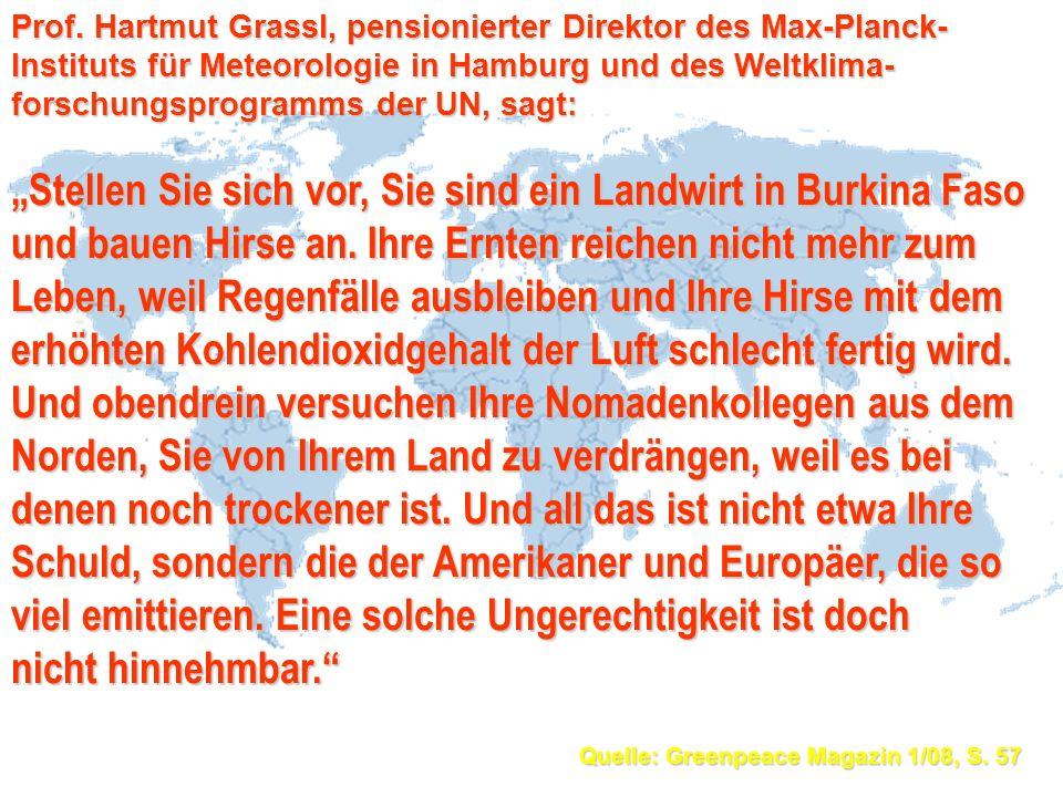 Prof. Hartmut Grassl, pensionierter Direktor des Max-Planck- Instituts für Meteorologie in Hamburg und des Weltklima- forschungsprogramms der UN, sagt