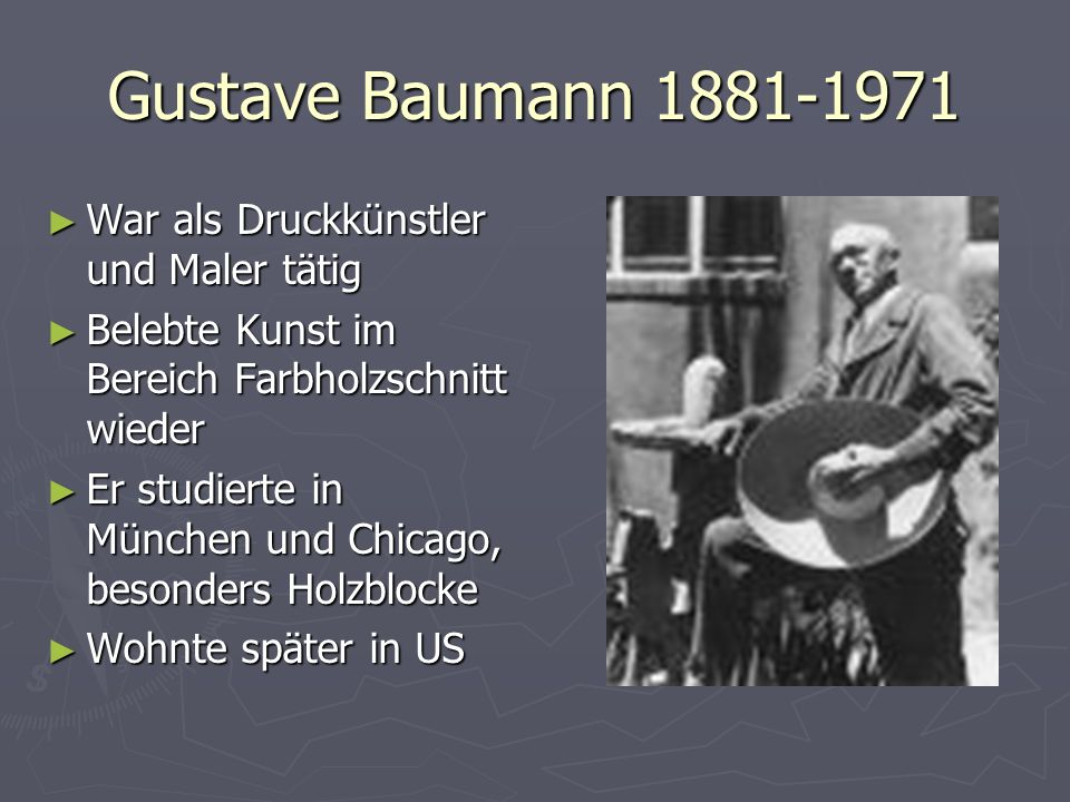 Gustave Baumann 1881-1971 War als Druckkünstler und Maler tätig War als Druckkünstler und Maler tätig Belebte Kunst im Bereich Farbholzschnitt wieder