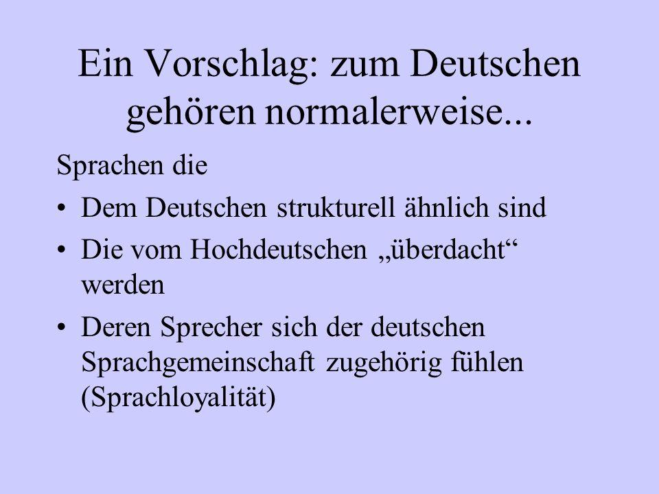 Ein Vorschlag: zum Deutschen gehören normalerweise... Sprachen die Dem Deutschen strukturell ähnlich sind Die vom Hochdeutschen überdacht werden Deren