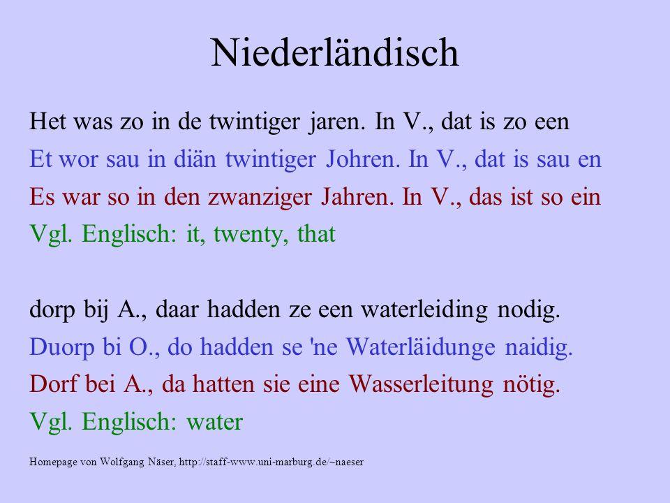 Niederländisch Het was zo in de twintiger jaren. In V., dat is zo een Et wor sau in diän twintiger Johren. In V., dat is sau en Es war so in den zwanz