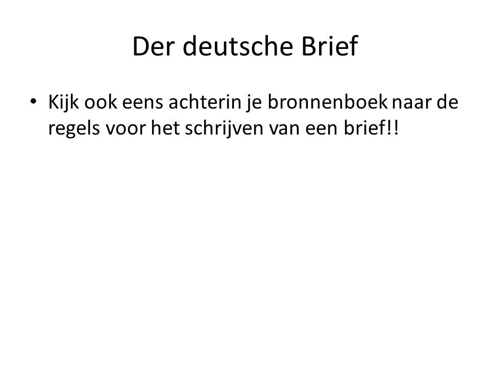 Der deutsche Brief Kijk ook eens achterin je bronnenboek naar de regels voor het schrijven van een brief!!