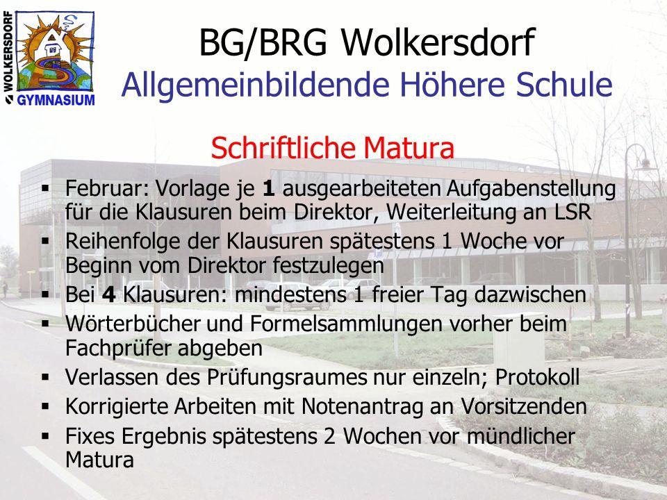 BG/BRG Wolkersdorf Allgemeinbildende Höhere Schule Schriftliche Matura Februar: Vorlage je 1 ausgearbeiteten Aufgabenstellung für die Klausuren beim D