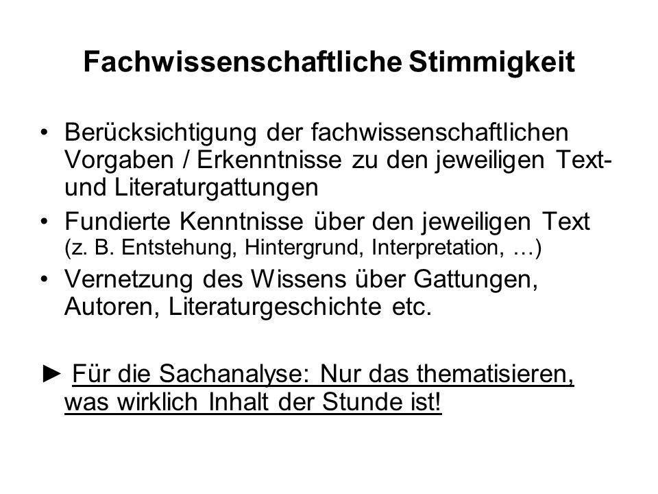 Fachwissenschaftliche Stimmigkeit Berücksichtigung der fachwissenschaftlichen Vorgaben / Erkenntnisse zu den jeweiligen Text- und Literaturgattungen F