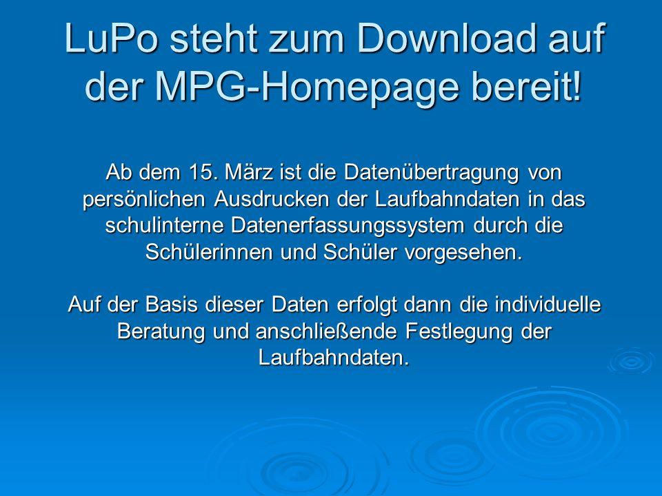 LuPo steht zum Download auf der MPG-Homepage bereit! Ab dem 15. März ist die Datenübertragung von persönlichen Ausdrucken der Laufbahndaten in das sch