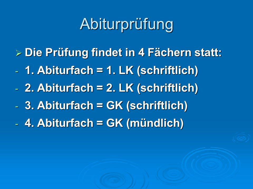 Abiturprüfung Die Prüfung findet in 4 Fächern statt: Die Prüfung findet in 4 Fächern statt: - 1.