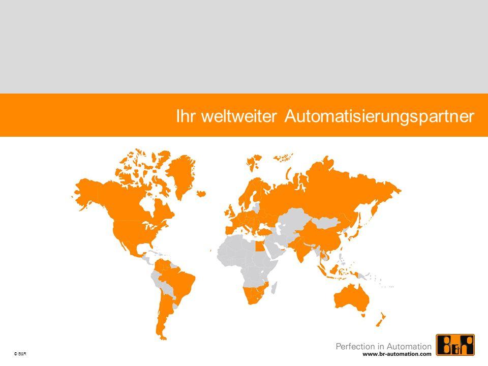 © B&R Ihr weltweiter Automatisierungspartner