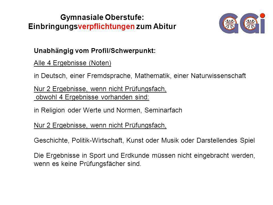 Gymnasiale Oberstufe: Einbringungsverpflichtungen zum Abitur Alle 4 Ergebnisse (Noten) in Deutsch, einer Fremdsprache, Mathematik, einer Naturwissensc