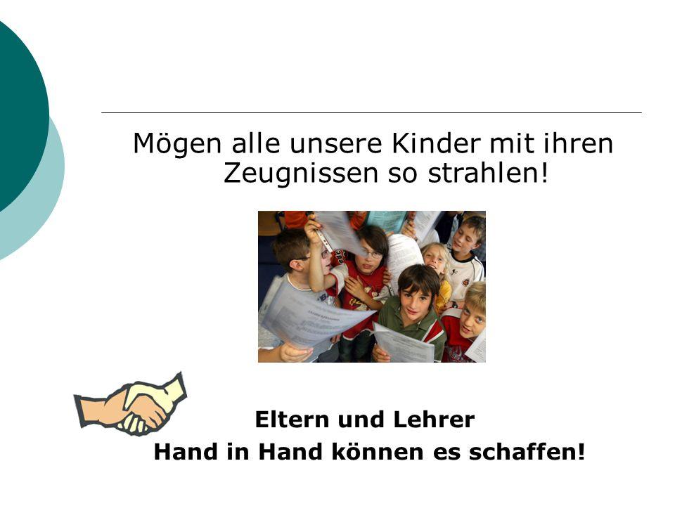 Mögen alle unsere Kinder mit ihren Zeugnissen so strahlen! Eltern und Lehrer Hand in Hand können es schaffen!