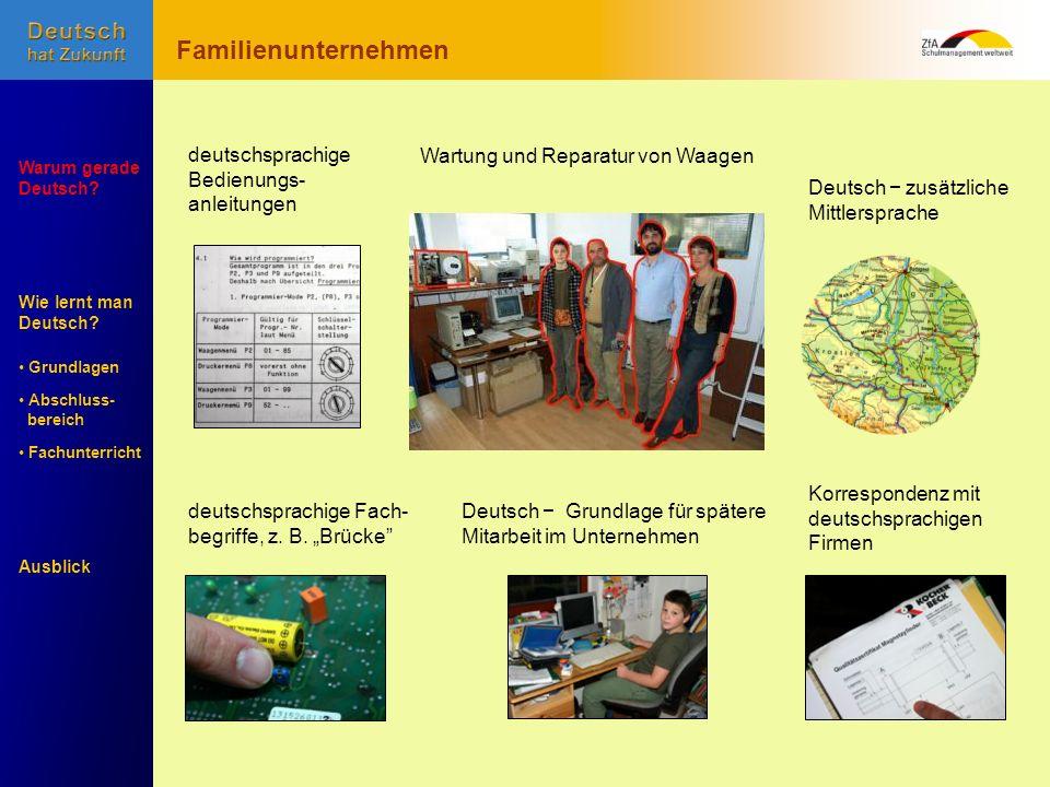Wie lernt man Deutsch? Warum gerade Deutsch? Ausblick Grundlagen Abschluss- Abschluss- bereich Fachunterricht Fachunterricht Wartung und Reparatur von