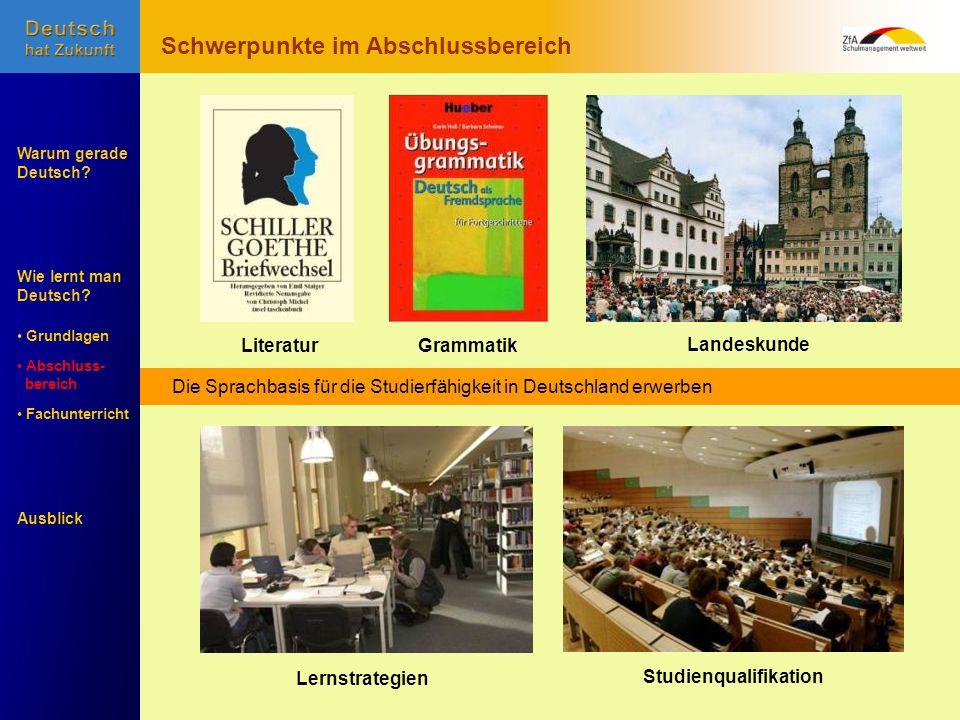 Wie lernt man Deutsch? Warum gerade Deutsch? Ausblick Grundlagen Abschluss- Abschluss- bereich Fachunterricht Fachunterricht Mündlich und schriftlich