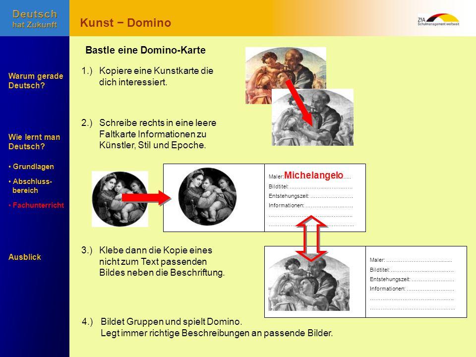 Wie lernt man Deutsch? Warum gerade Deutsch? Ausblick Grundlagen Abschluss- Abschluss- bereich Fachunterricht Fachunterricht Bastle eine Domino-Karte