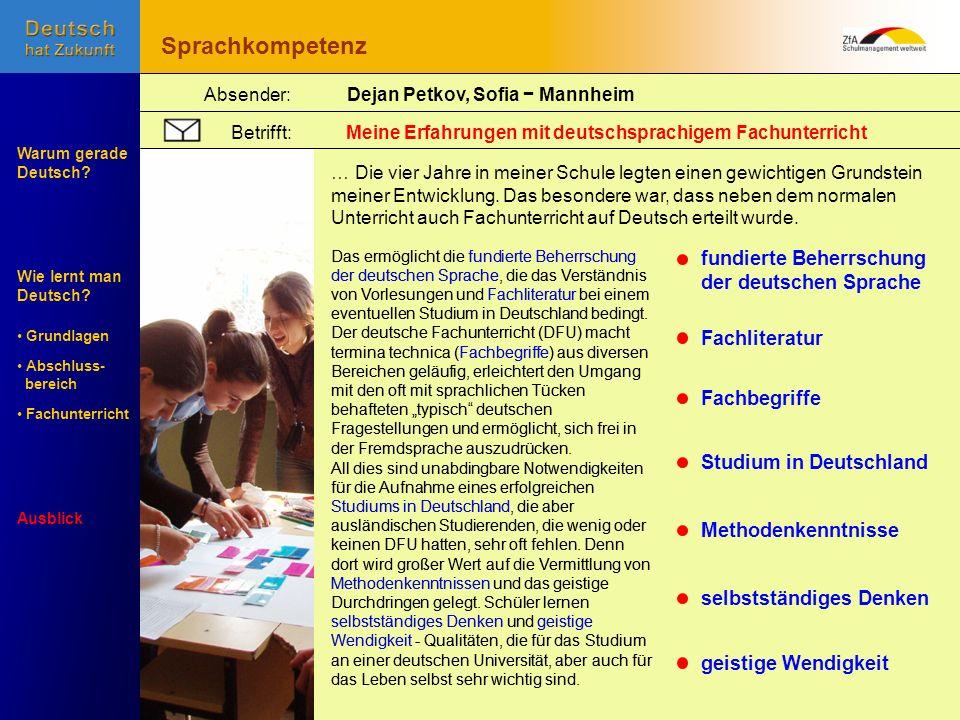 Wie lernt man Deutsch? Warum gerade Deutsch? Ausblick Grundlagen Abschluss- Abschluss- bereich Fachunterricht Fachunterricht Absender:Dejan Petkov, So