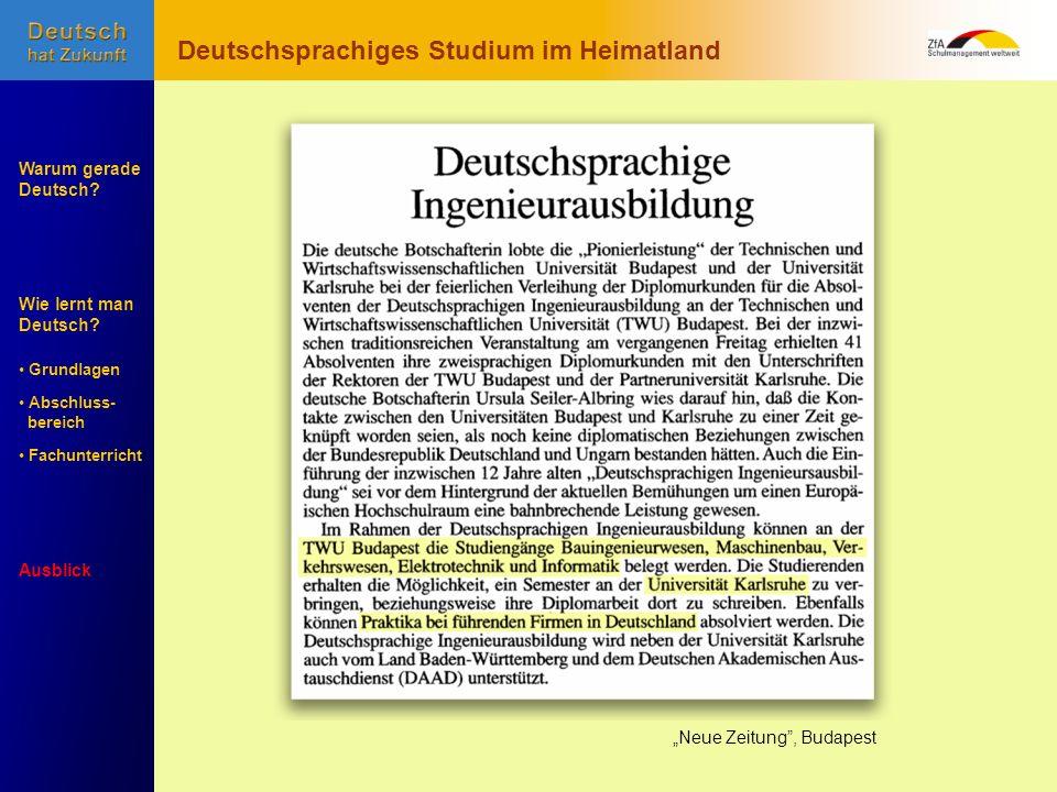 Wie lernt man Deutsch? Warum gerade Deutsch? Ausblick Grundlagen Abschluss- Abschluss- bereich Fachunterricht Fachunterricht Neue Zeitung, Budapest De