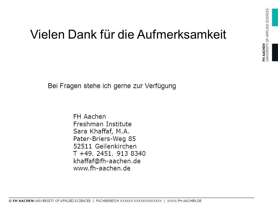 FH Aachen Freshman Institute Sara Khaffaf, M.A. Pater-Briers-Weg 85 52511 Geilenkirchen T +49. 2451. 913 8340 khaffaf@fh-aachen.de www.fh-aachen.de ©