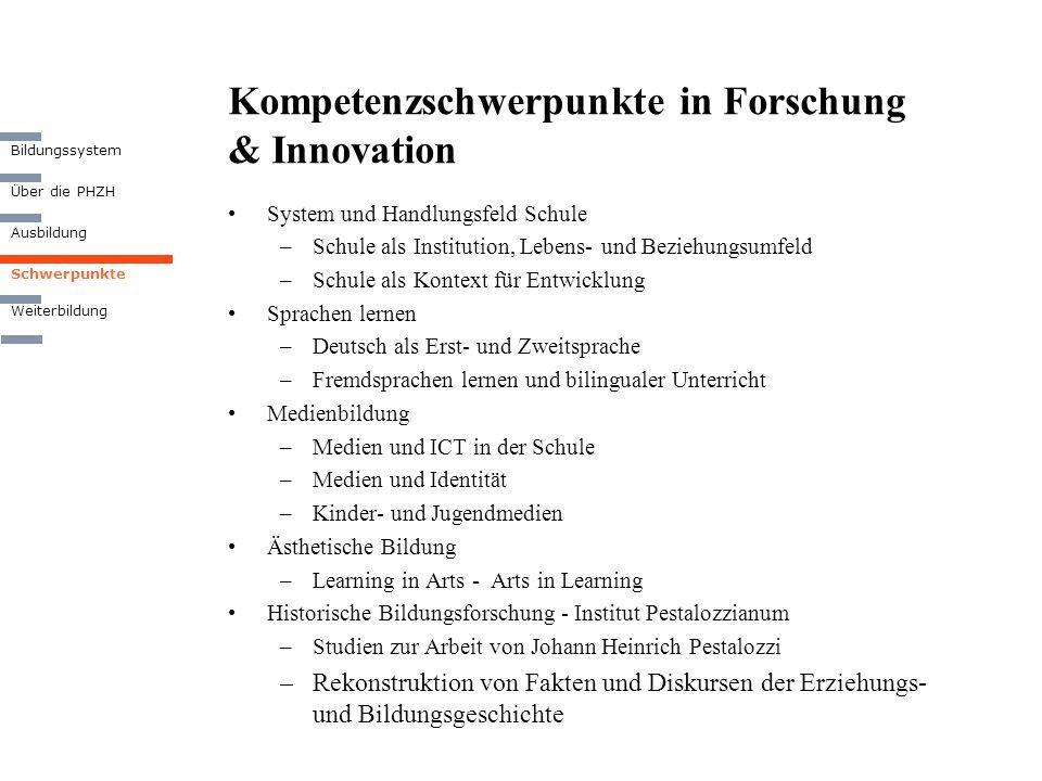Kompetenzschwerpunkte in Forschung & Innovation System und Handlungsfeld Schule –Schule als Institution, Lebens- und Beziehungsumfeld –Schule als Kont