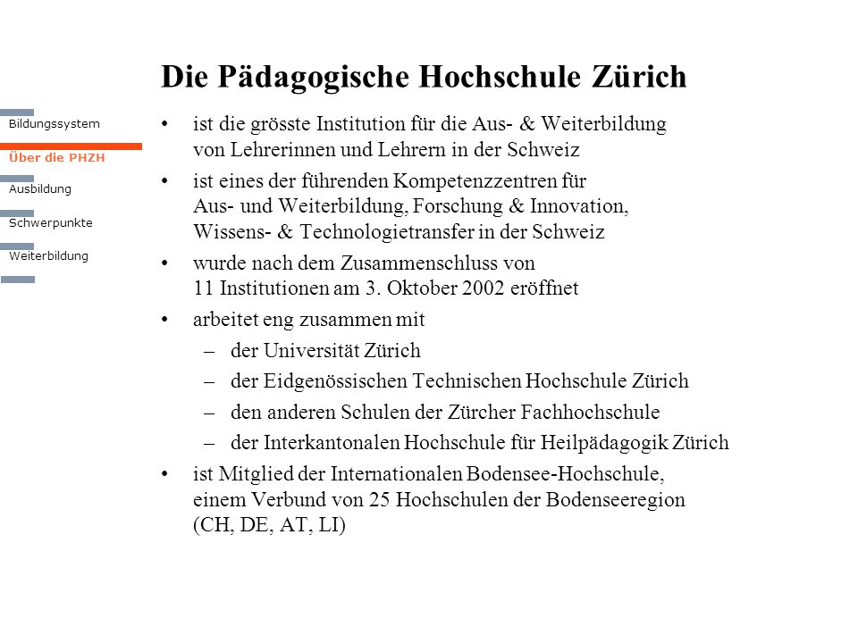 ist die grösste Institution für die Aus- & Weiterbildung von Lehrerinnen und Lehrern in der Schweiz ist eines der führenden Kompetenzzentren für Aus-