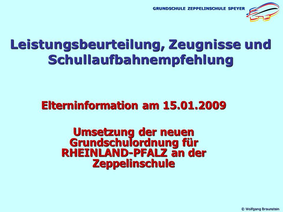 © Wolfgang Braunstein GRUNDSCHULE ZEPPELINSCHULE SPEYER 3./4. Schuljahr: Noten- und Verbalzeugnisse