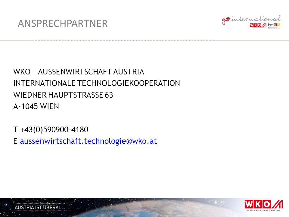 WKO - AUSSENWIRTSCHAFT AUSTRIA INTERNATIONALE TECHNOLOGIEKOOPERATION WIEDNER HAUPTSTRASSE 63 A-1045 WIEN T +43(0)590900-4180 E aussenwirtschaft.techno
