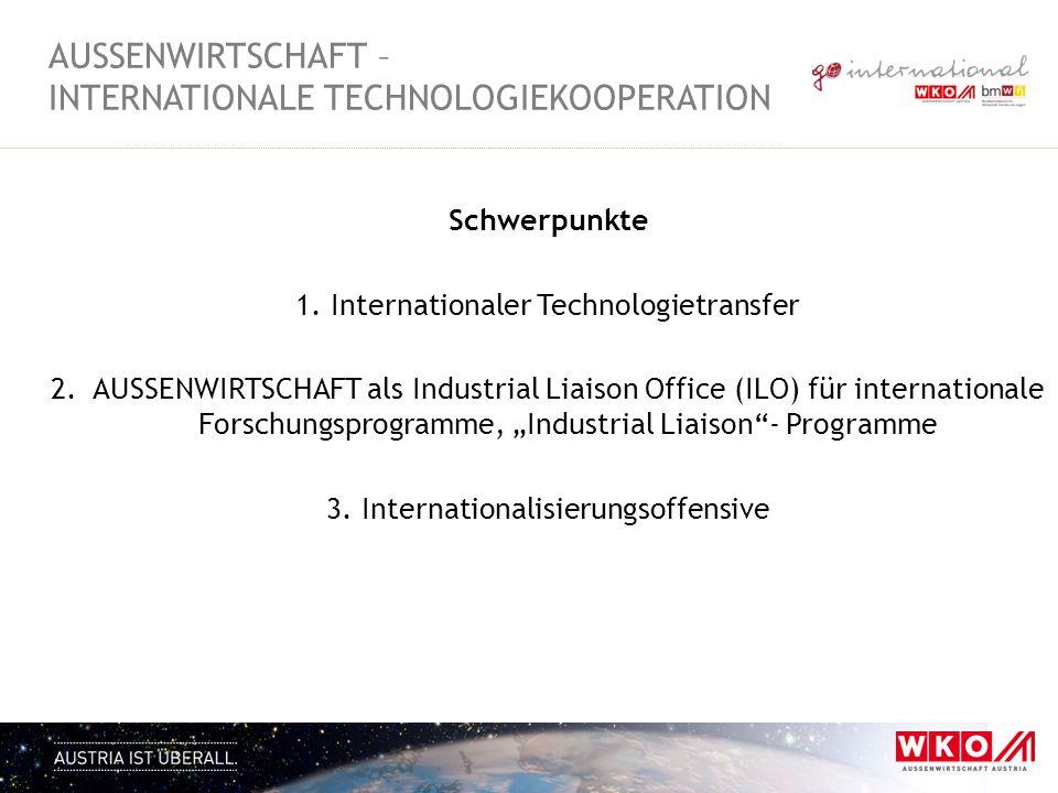 Schwerpunkte 1. Internationaler Technologietransfer 2. AUSSENWIRTSCHAFT als Industrial Liaison Office (ILO) für internationale Forschungsprogramme, In