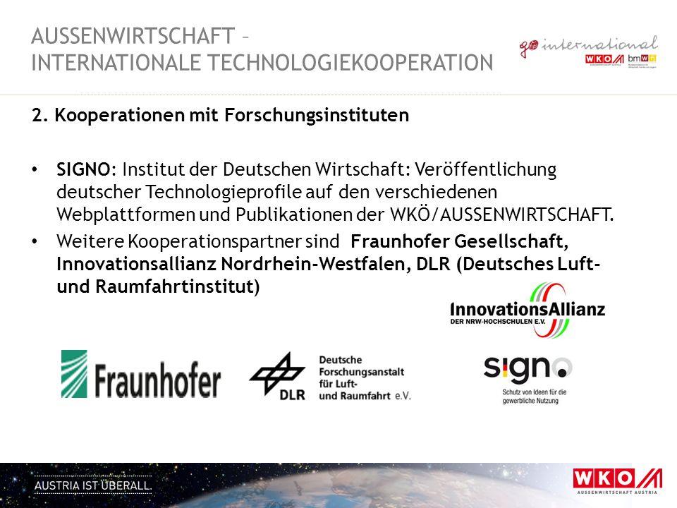 2. Kooperationen mit Forschungsinstituten SIGNO: Institut der Deutschen Wirtschaft: Veröffentlichung deutscher Technologieprofile auf den verschiedene