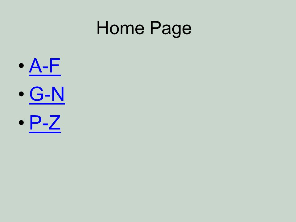 Home Page A-F G-N P-Z