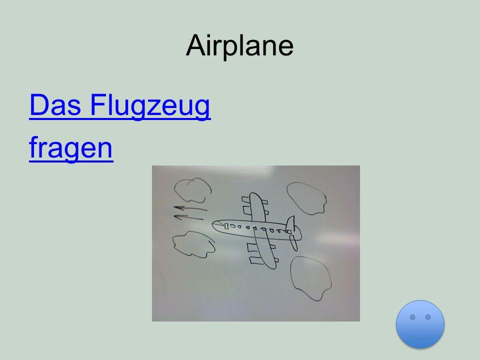 Airplane Das Flugzeug fragen