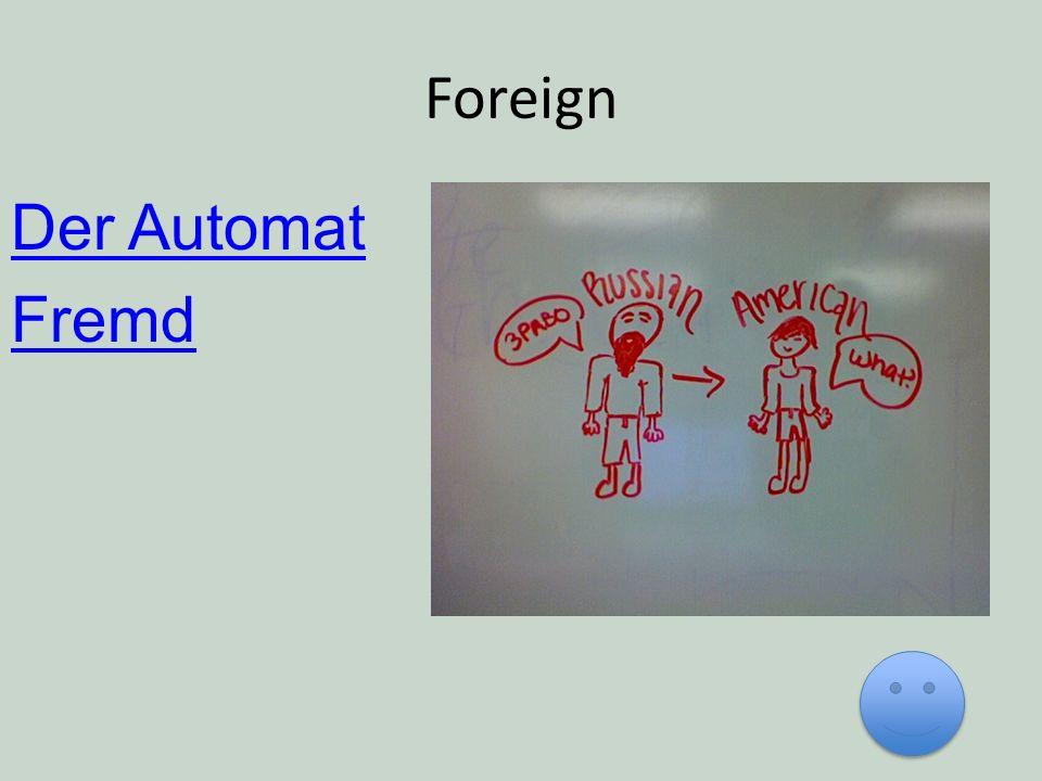 Foreign Der Automat Fremd