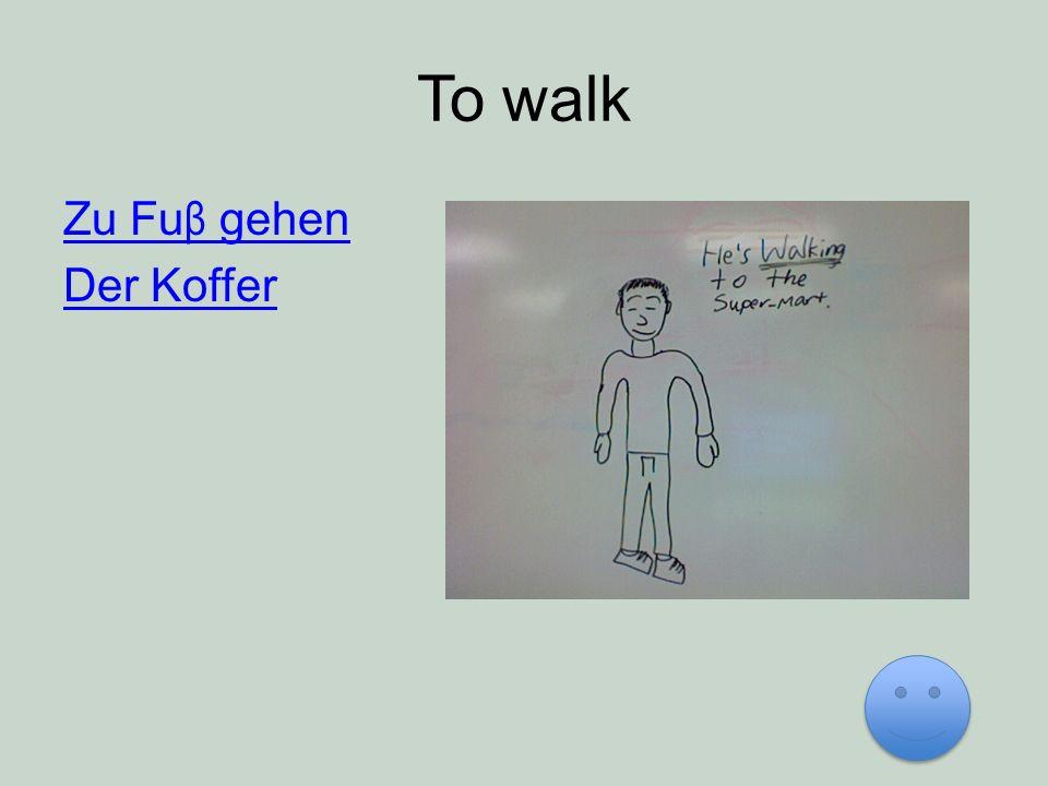 To walk Zu Fu β gehen Der Koffer