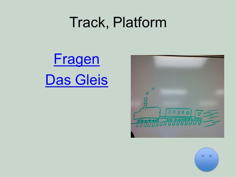 Track, Platform Fragen Das Gleis