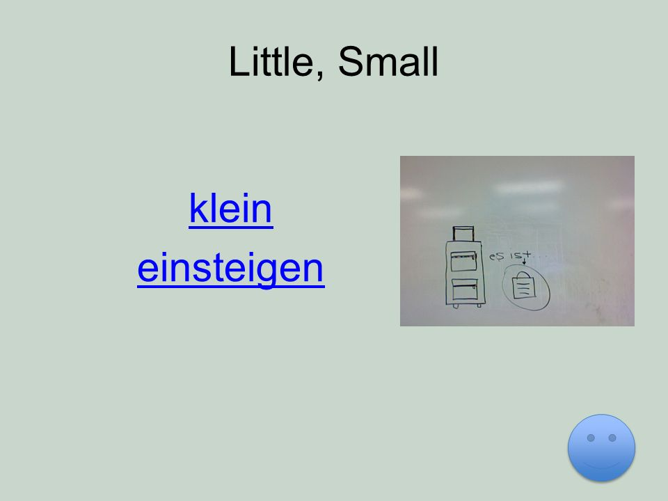 Little, Small klein einsteigen
