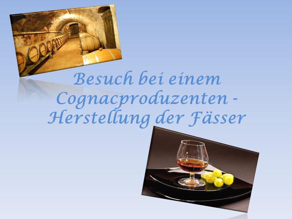 Besuch bei einem Cognacproduzenten - Herstellung der Fässer