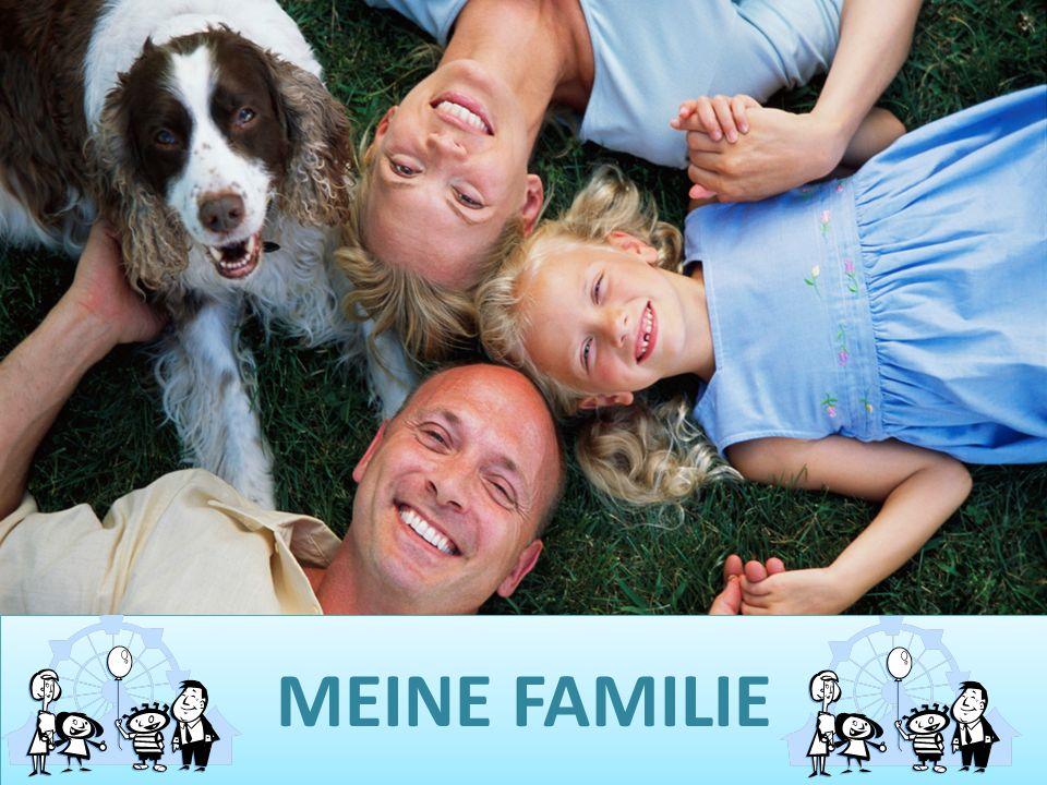 DAS FAMILIENFOTO Das ist meine Familie.