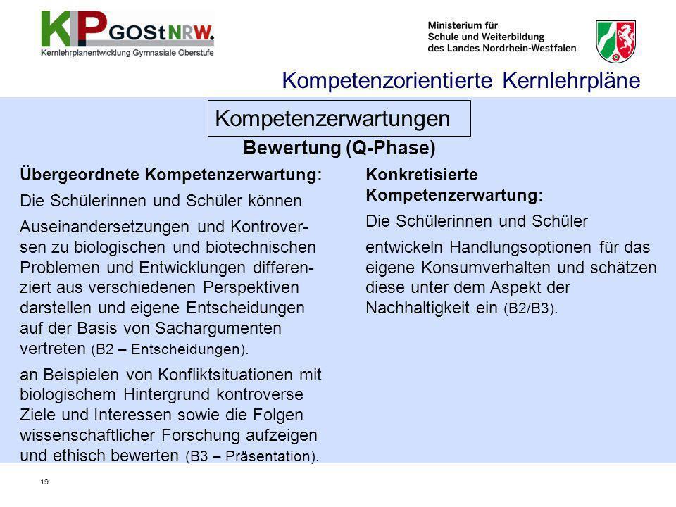 Bewertung (Q-Phase) Kompetenzorientierte Kernlehrpläne Kompetenzerwartungen Übergeordnete Kompetenzerwartung: Die Schülerinnen und Schüler können Ause