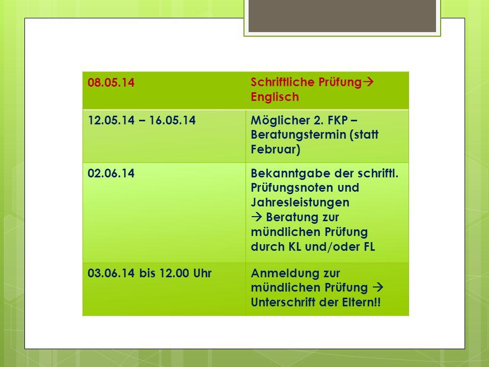 08.05.14Schriftliche Prüfung Englisch 12.05.14 – 16.05.14Möglicher 2.