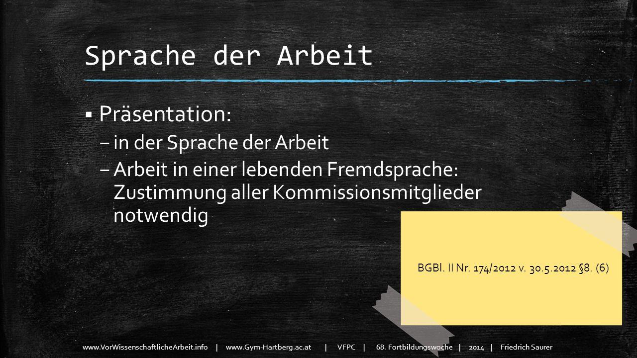 www.VorWissenschaftlicheArbeit.info | www.Gym-Hartberg.ac.at | VFPC | 68. Fortbildungswoche | 2014 | Friedrich Saurer Sprache der Arbeit Präsentation: