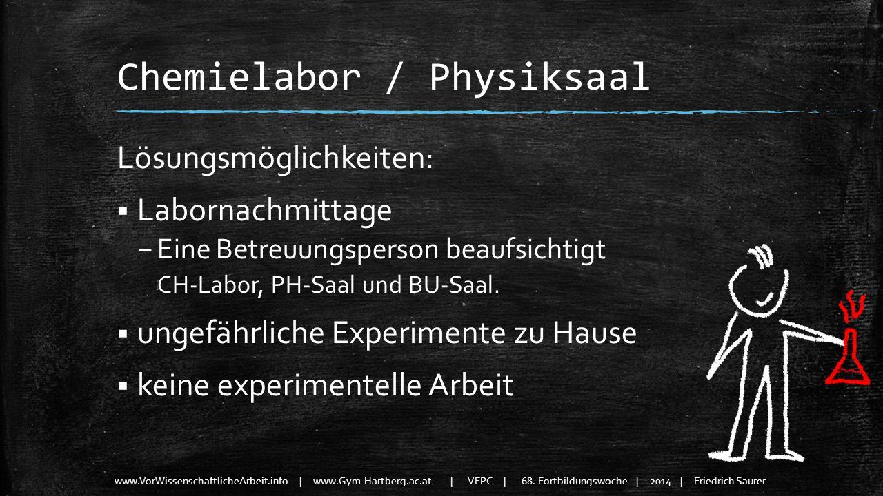 www.VorWissenschaftlicheArbeit.info | www.Gym-Hartberg.ac.at | VFPC | 68. Fortbildungswoche | 2014 | Friedrich Saurer Chemielabor / Physiksaal Lösungs